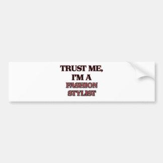 Trust Me I'm A FASHION STYLIST Bumper Sticker