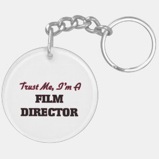 Trust me I'm a Film Director Acrylic Key Chains