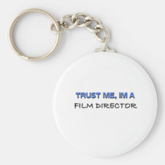 Trust Me I'm a Film Director Basic Round Button Key Ring