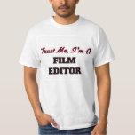 Trust me I'm a Film Editor T-Shirt