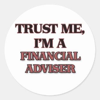 Trust Me I'm A FINANCIAL ADVISER Classic Round Sticker