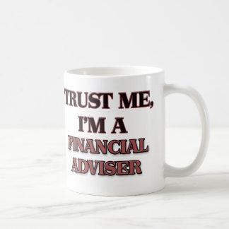 Trust Me I'm A FINANCIAL ADVISER Coffee Mug