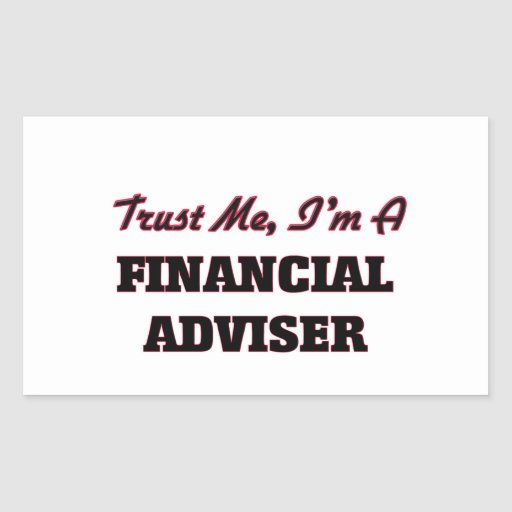 Trust me I'm a Financial Adviser Sticker