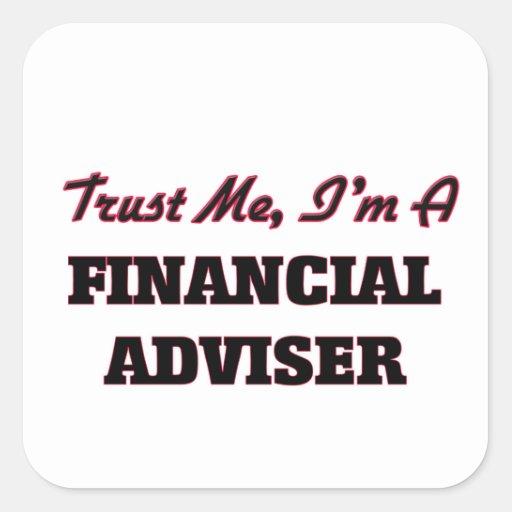 Trust me I'm a Financial Adviser Square Sticker