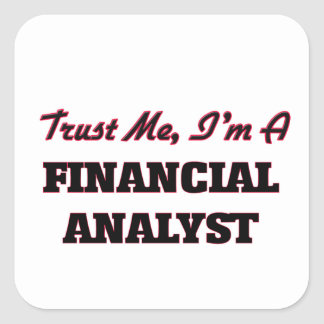 Trust me I'm a Financial Analyst Square Stickers
