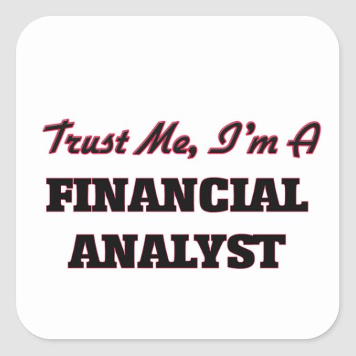 Trust me I'm a Financial Analyst Square Sticker