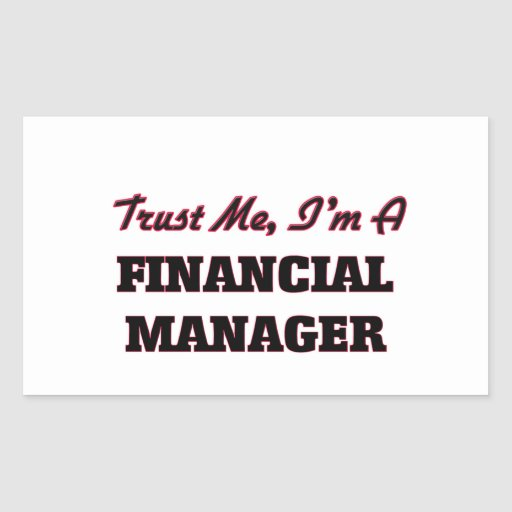 Trust me I'm a Financial Manager Sticker