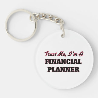 Trust me I'm a Financial Planner Acrylic Keychains