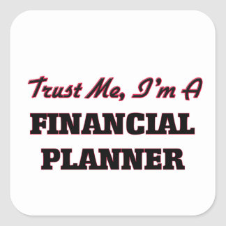 Trust me I'm a Financial Planner Stickers