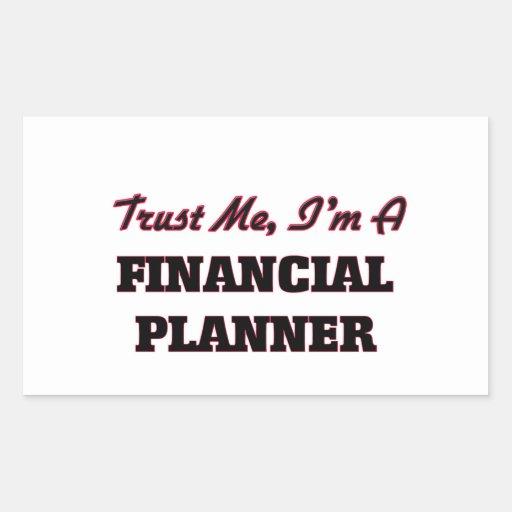 Trust me I'm a Financial Planner Rectangular Stickers