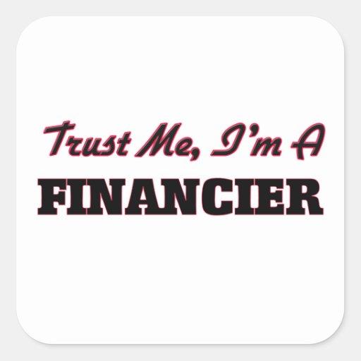 Trust me I'm a Financier Square Stickers