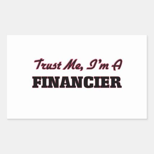 Trust me I'm a Financier Rectangle Sticker