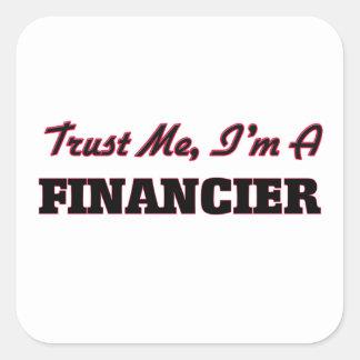 Trust me I'm a Financier Sticker