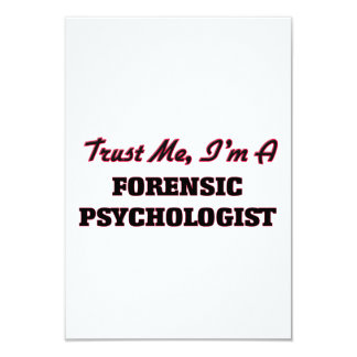 "Trust me I'm a Forensic Psychologist 3.5"" X 5"" Invitation Card"