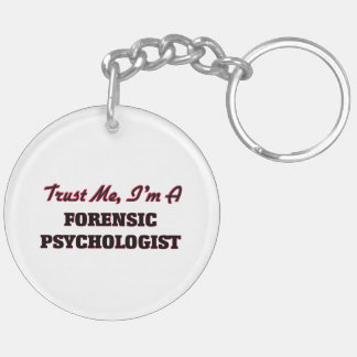 Trust me I'm a Forensic Psychologist Acrylic Key Chains