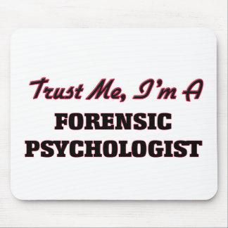 Trust me I'm a Forensic Psychologist Mouse Pad