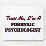 Trust me I'm a Forensic Psychologist Mousepad