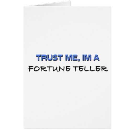 Trust Me I'm a Fortune Teller Greeting Cards