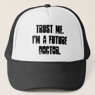 Trust Me.  I'm a Future Doctor. Trucker Hat