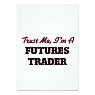 Trust me I'm a Futures Trader Invites