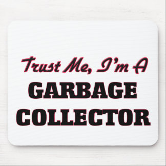 Trust me I'm a Garbage Collector Mouse Pads