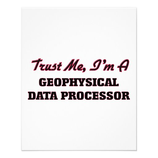 Trust me I'm a Geophysical Data Processor Full Color Flyer