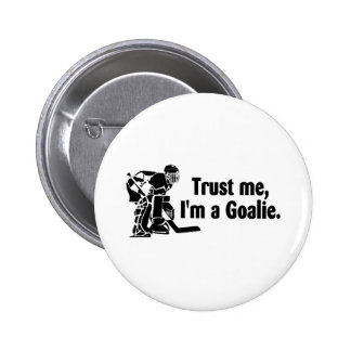 Trust Me Im A Goalie (Hockey) 6 Cm Round Badge
