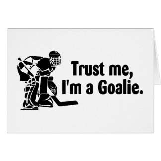 Trust Me Im A Goalie Hockey Card