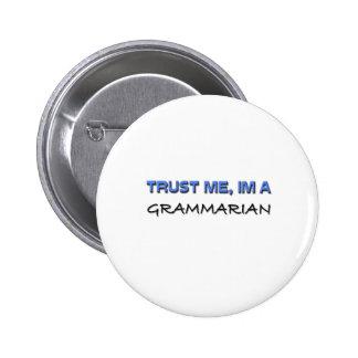 Trust Me I'm a Grammarian 6 Cm Round Badge