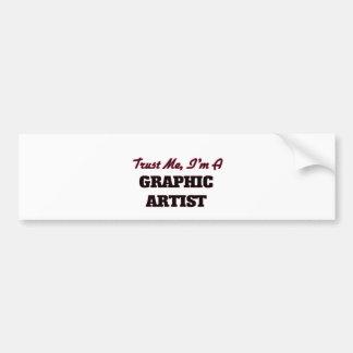 Trust me I'm a Graphic Artist Bumper Stickers
