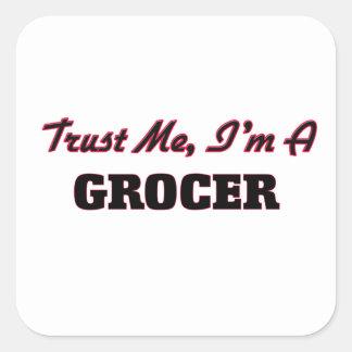 Trust me I'm a Grocer Square Sticker