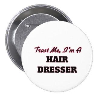 Trust me I'm a Hair Dresser Pinback Buttons