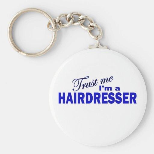 Trust Me I'm a Hair Dresser Keychain