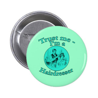 Trust Me I'm a Hairdresser Products 6 Cm Round Badge