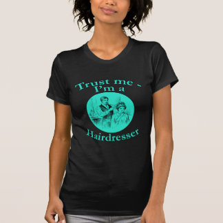 Trust Me I'm a Hairdresser Products T-Shirt