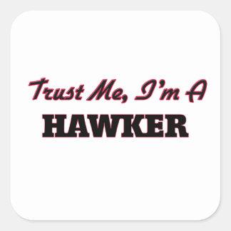 Trust me I'm a Hawker Stickers