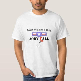 Trust me, I'm a Jody (black fonts) Tee Shirt