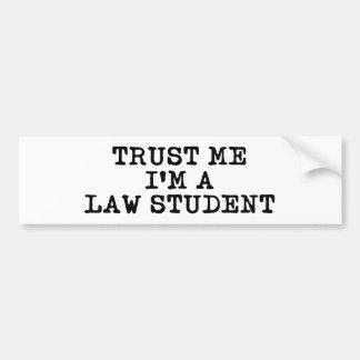 Trust Me I'm a Law Student Bumper Sticker