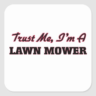 Trust me I'm a Lawn Mower Stickers