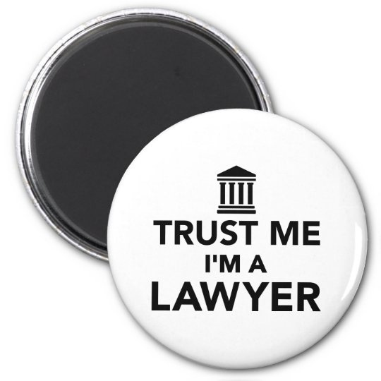 Trust me I'm a Lawyer 6 Cm Round Magnet
