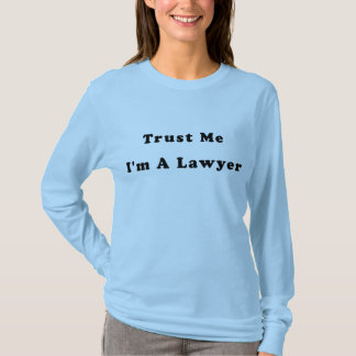 Trust Me, I'm A Lawyer T-Shirt