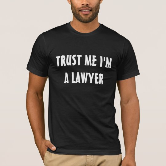 Trust Me I'm a Lawyer T-shirts. Funny Humourous T-Shirt
