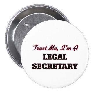 Trust me I'm a Legal Secretary 7.5 Cm Round Badge