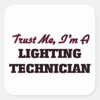Trust me I'm a Lighting Technician Square Sticker