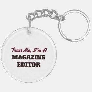 Trust me I'm a Magazine Editor Key Chains