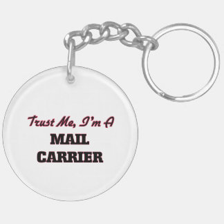 Trust me I'm a Mail Carrier Double-Sided Round Acrylic Key Ring