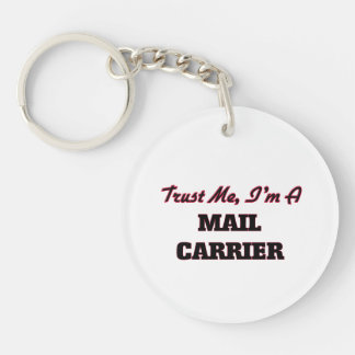 Trust me I'm a Mail Carrier Single-Sided Round Acrylic Key Ring