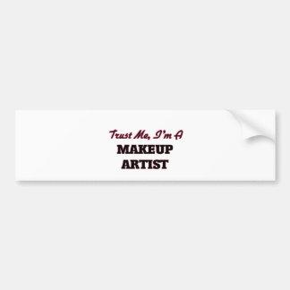 Trust me I'm a Makeup Artist Bumper Stickers