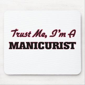 Trust me I'm a Manicurist Mouse Pad