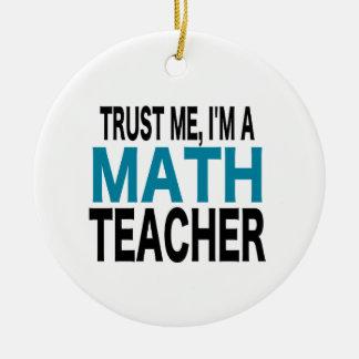 Trust Me, I'm A Math Teacher (blue edition) Christmas Ornaments